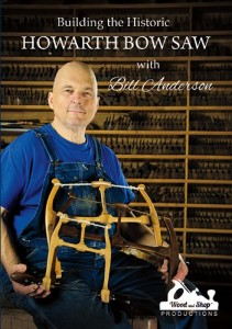 Building the Historic Howarth Bow Saw, with Bill Anderson.